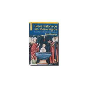 BREVE HISTORIA DE LOS MEROVINGIOS LOS ORIGENES DE LA FRANCIA MEDIEVAL