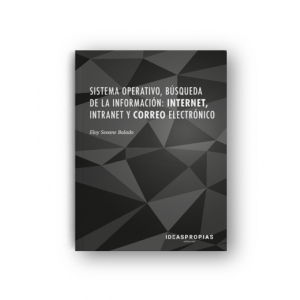 SISTEMA OPERATIVO  BUSQUEDA DE LA INFORMACION: INTERNET  INTRANET Y CORREO ELECT