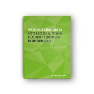 CUADERNO DE EJERCICIOS MF1019_2 APOYO PSICOSOCIAL  ATENCION RELACIONAL Y COMUNIC