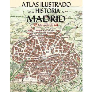 ATLAS ILUSTRADO DE LA HISTORIA DE MADRID