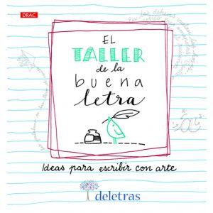 EL TALLER DE LA BUENA LETRA  IDEAS PARA ESCRIBIR CON ARTE