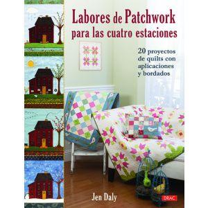 LABORES DE PATCHWORK PARA LAS CUATRO ESTACIONES