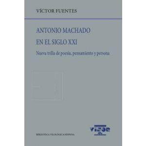 ANTONIO MACHADO EN EL SIGLO XXI