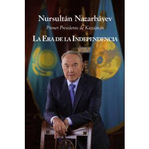 LA ERA DE LA INDEPENDENCIA DE KAZAJSTAN