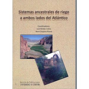 SISTEMAS ANCESTRALES DE RIEGO A AMBOS LADOS DEL ATLANTICO
