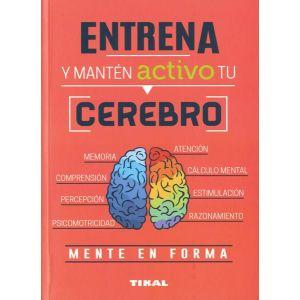 ENTRENA Y MANTEN ACTIVO TU CEREBRO