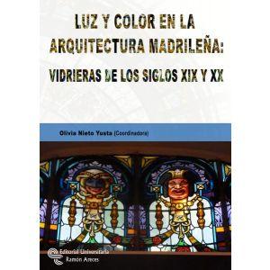 LUZ Y COLOR EN LA ARQUITECTURA MADRILEÑA: VIDRIERAS DE LOS SIGLOS XIX Y XX