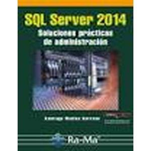 SQL SERVER 2014 SOLUCIONES PRACTICAS DE ADMINISTRACION