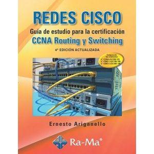 REDES CISCO. GUIA DE ESTUDIO PARA LA CERTIFICACION CCNA ROUTING Y SWITCHING. 4ª