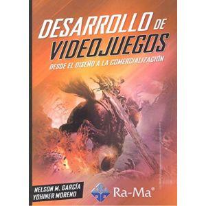 DESARROLLO DE VIDEOJUEGOS. DESDE EL DISEÑO A LA COMERCIALIZACION