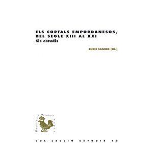 ELS CORTALS EMPORDANESOS  DEL SEGLE XIII AL XXI