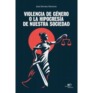 VIOLENCIA DE GENERO O LA HIPOCRESIA DE NUESTRA SOCIEDAD