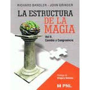 ESTRUCTURA DE LA MAGIA  LA  VOLUMEN  II CAMBIO Y CONGRUENCIA  PNL