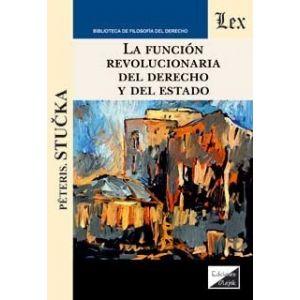 FUNCION REVOLUCIONARIA DEL DERECHO Y DEL ESTADO LA