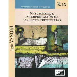 NATURALEZA E INTERPRETACIONDE LAS LEYES TRIBUTARIAS