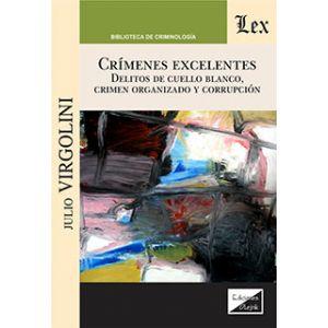 CRIMENES EXCELENTES DELITOS DE CUELLO BLANCO CRIMEN ORGANIZADO Y CORRUPCION