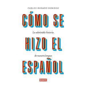Como se hizo el español