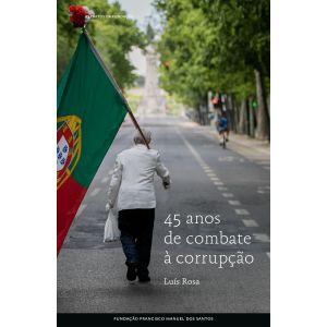 45 Anos de Combate a Corrupcão